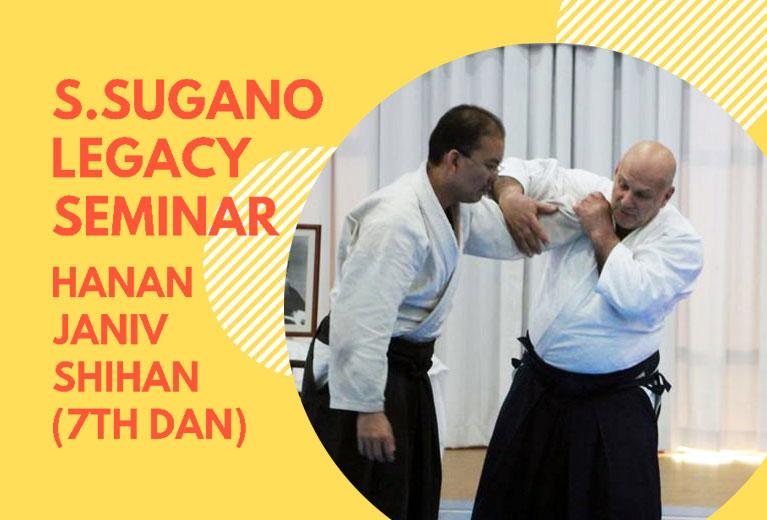 S. Sugano Legacy Seminar - Hanan Janiv Shihan Seminar